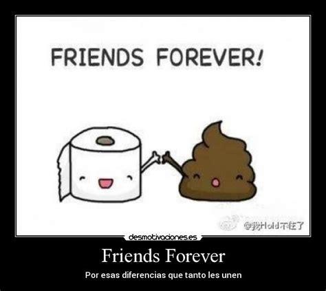 imagenes de amistad forever friends forever desmotivaciones