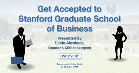 How Is It To Get Into Standford Mba Program by Learn How To Get Accepted To Stanford Gsb Magoosh Gmat