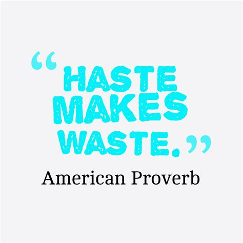 Haste Makes Waste by Picture American Proverb About Work Quotescover