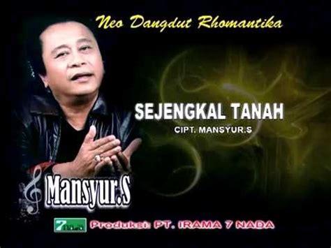 download mp3 full album mansyur s mansyur s sejengkal tanah youtube