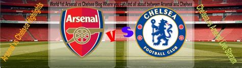 arsenal vs chelsea live stream watch live stream online watch arsenal vs chelsea live streaming free online