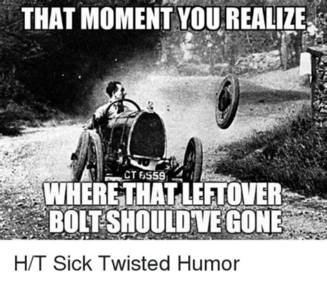 Sick And Twisted Memes - 25 best memes about sick twisted humor sick twisted