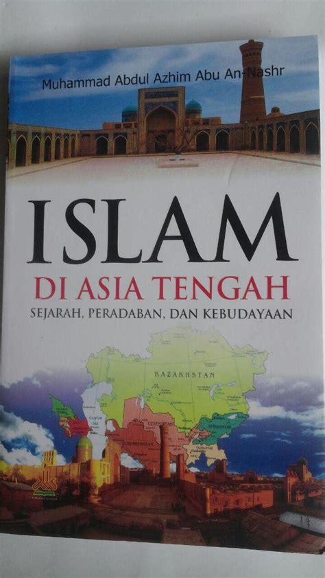 Buku Kitab Roh Pustaka Al Kautsar buku islam di asia tengah sejarah peradaban dan kebudayaan
