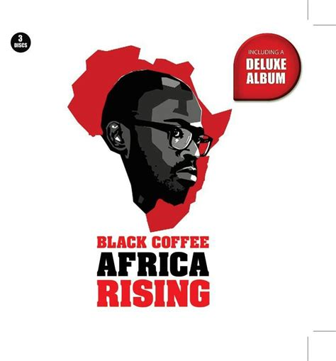 black coffee house music black coffee africa rising south african house music