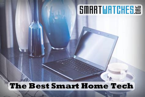 smart home technology you need to know about roohan realty the best smart home tech for connected living