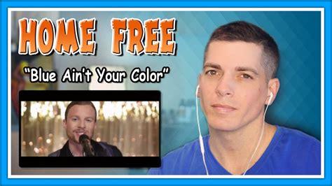 blue ain t your color home free reaction quot blue ain t your color quot keith