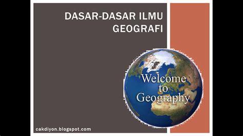 filsafat ilmu geografi katalog geografi dasar dasar ilmu geografi rangkuman materi