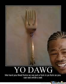Meme Dawg - yo dawg memes best collection of funny yo dawg pictures