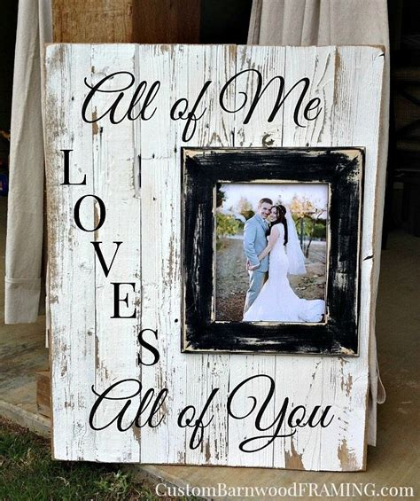 Custom Barnwood Frames Sign All Of Me With 8x10 Quot Frame