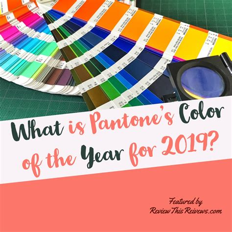 what is pantone color what is pantone s color of the year for 2019