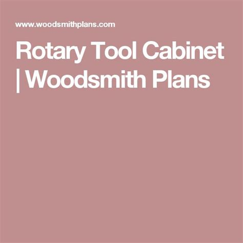 rotary tool cabinet woodsmith plans 28 images tool