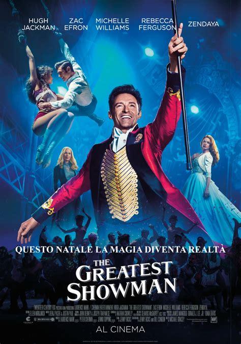 the greatest showman the greatest showman movie review michael gracey
