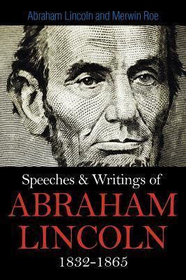 life of abraham lincoln book 1865 speeches writings of abraham lincoln 1832 1865 abraham