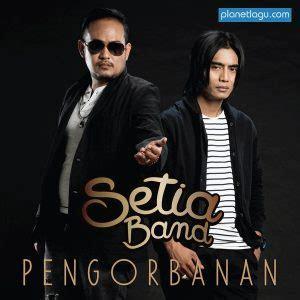 Cd Setia Band Bintang Kehidupan 2017 setia band pengorbanan mp3 planetlagu lagu mp3 lirik dan berita musik