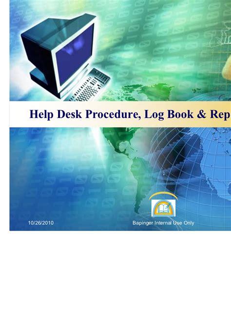 Help Desk Procedures by Bapinger Help Desk Procedure Log Book Report