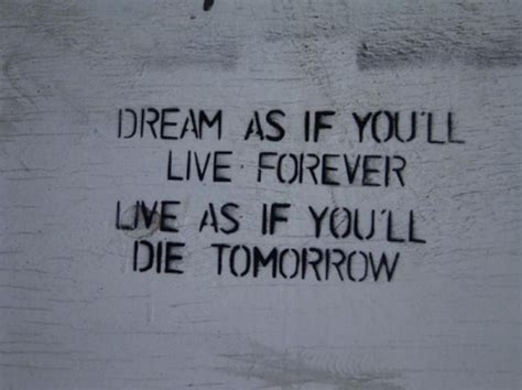 life dream life quotes dream as if you ll live forever quotes on