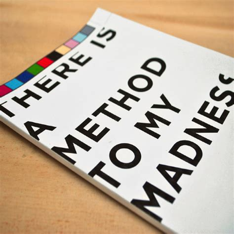 The Madness Of Method methods for our madness