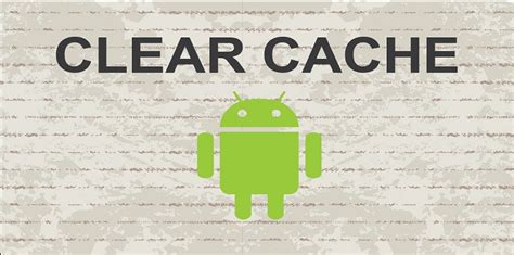how to clear cache on android how to clear app cache on android 2018 guide appinformers