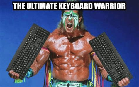 Ultimate Warrior Meme - ultimate keyboard warrior owned com