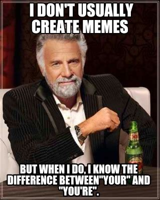 How Do You Create Memes - meme creator i don t usually create memes but when i do