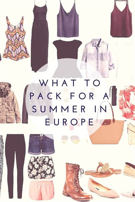 what to pack for europe what to pack for a summer in europe what to pack europe and packing lists