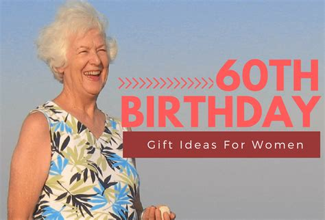 gift ideas women 15 thoughtful 60th birthday gift ideas for women hahappy