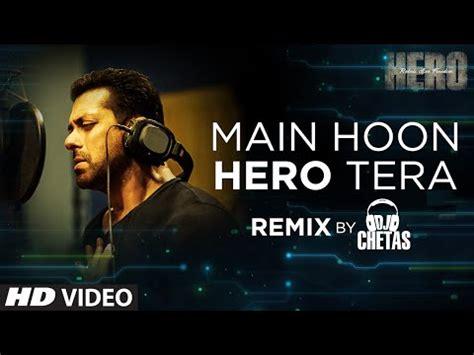 full hd video main hoon hero tera main hoon hero tera remix video song salman khan