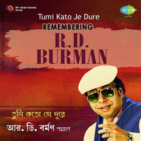 tumi kato je dure remembering rahul dev burman