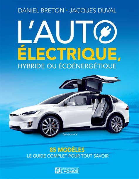Auto L Guide by Livre L Auto 233 Lectrique Hybride Et 233 Co 233 Nerg 233 Tique 85