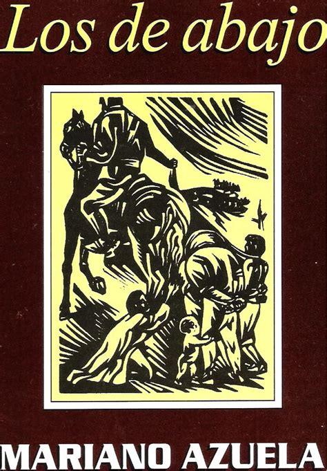 resumen por partes del libro los de abajo audiolibros los de abajo de mariano azuela