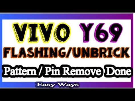 vivo y69 remove lock screen pattern lock and frp done vivo y69 flashing unbrick pin pattern lock remove