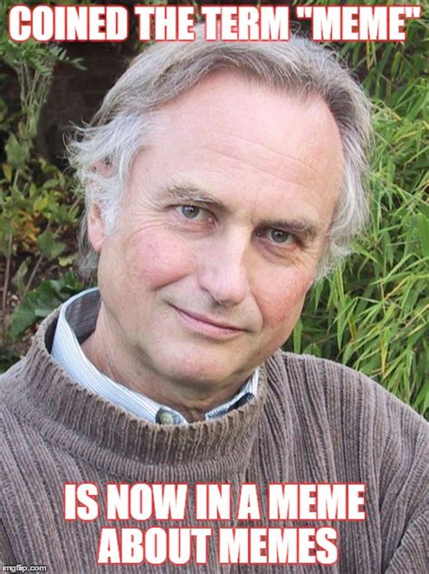 Richard Dawkins Meme Theory - richard dawkins meme 28 images noble richard dawkins