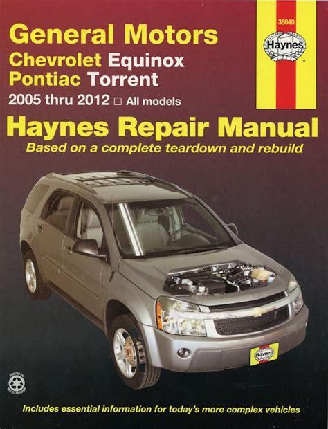 service manual motor auto repair manual 2005 chevrolet classic interior lighting service chevy equinox pontiac torrent repair manual 2005 2012 haynes