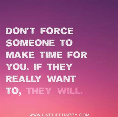 Anyone Want To Up A by Don T Someone To Make Time For You If They Really