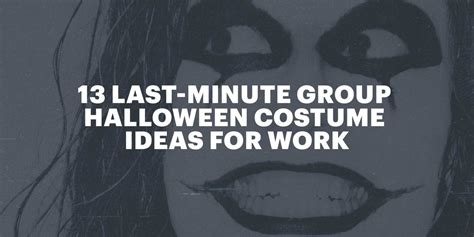 halloween themes for work 2015 13 last minute group halloween costume ideas for work