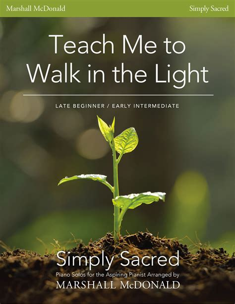 Teach Me To Walk In The Light Piano Marshall Mcdonald