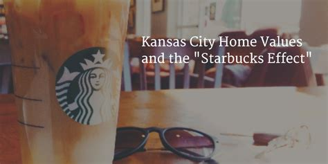 kansas city home values and the puzzling starbucks effect