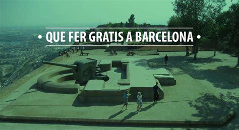 barcelona que hacer qu 233 hacer gratis en barcelona blog equipatge de m 224