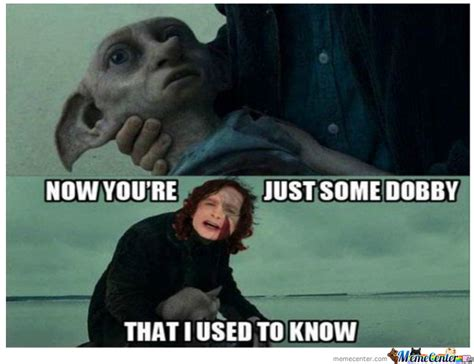 Dobby Meme - some dobby by geekwithguts meme center