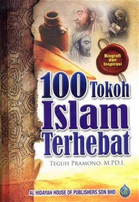 100 Tokoh Abad Ke 20 Paling Berpengaruh biografi seratus tokoh islam paling berpengaruh biografi profil biodata