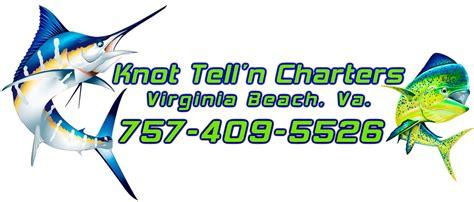 charter boat fishing virginia beach va beach fishing deep sea fishing knot tell n charters