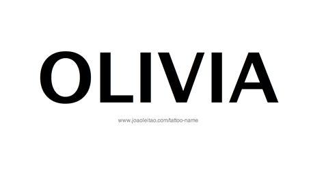 tattoo ideas for the name olivia olivia name tattoo designs