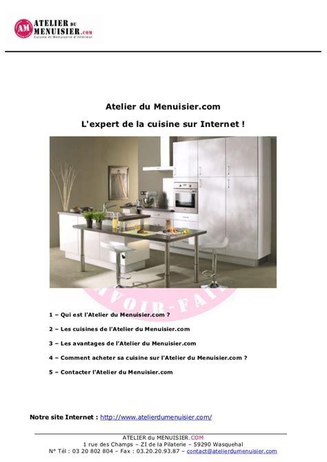 atelier du menuisier cuisine atelier du menuisier com l expert de la vente de cuisines