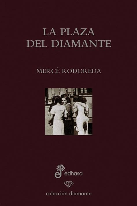 la plaa del diamant la plaza del diamante rodoreda merc 200 sinopsis del libro rese 241 as criticas opiniones