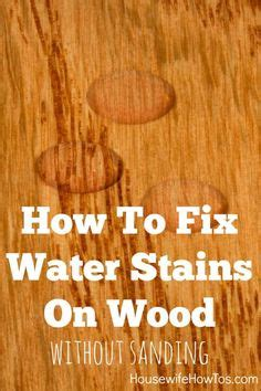 find    remove water stains  wood  simple
