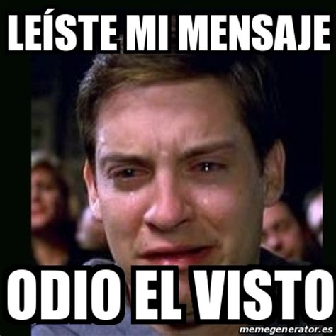 Videos Memes - meme crying peter parker le 237 ste mi mensaje odio el visto