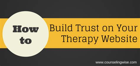how to your as a therapy how to build trust on your therapy website counseling wise counseling wise