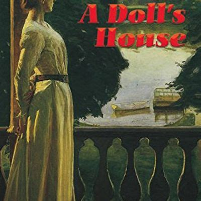 a dolls house plot summary plot summary of henrik ibsen s a doll s house