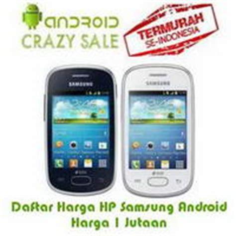 Merk Hp Samsung Termahal daftar harga hp samsung android harga 1 jutaan terbaru
