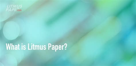 litmus paper colors what is litmus paper litmus paper